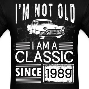 I'm not old I'm a classic since 1989 T-Shirts - Men's T-Shirt