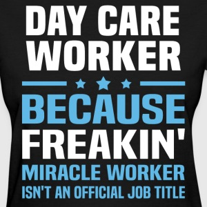 Day Care Worker - Women's T-Shirt