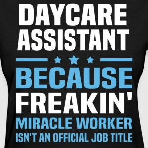 Daycare Assistant - Women's T-Shirt