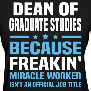Dean of Graduate Studies - Women's T-Shirt