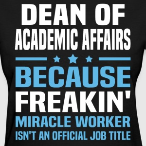 Dean of Academic Affairs - Women's T-Shirt