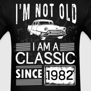 I'm not old I'm a classic since 1982 T-Shirts - Men's T-Shirt