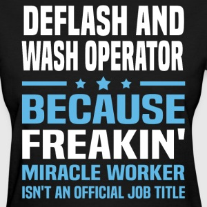 Deflash And Wash Operator - Women's T-Shirt