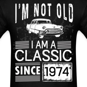 I'm not old I'm a classic since 1974 T-Shirts - Men's T-Shirt