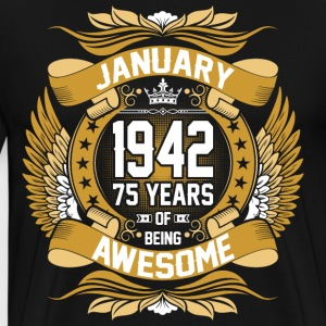 January 1942 75 Years Of Being Awesome T-Shirts - Men's Premium T-Shirt