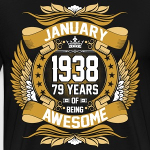 January 1938 79 Years Of Being Awesome T-Shirts - Men's Premium T-Shirt