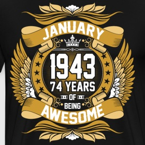 January 1943 74 Years Of Being Awesome T-Shirts - Men's Premium T-Shirt