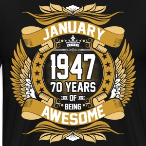 January 1947 70 Years Of Being Awesome T-Shirts - Men's Premium T-Shirt