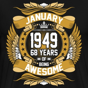 January 1949 68 Years Of Being Awesome T-Shirts - Men's Premium T-Shirt