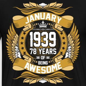 January 1939 78 Years Of Being Awesome T-Shirts - Men's Premium T-Shirt