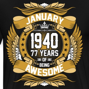 January 1940 77 Years Of Being Awesome T-Shirts - Men's Premium T-Shirt