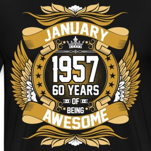 January 1957 60 Years Of Being Awesome T-Shirts - Men's Premium T-Shirt