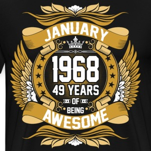 January 1968 49 Years Of Being Awesome T-Shirts - Men's Premium T-Shirt