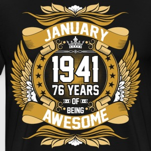 January 1941 76 Years Of Being Awesome T-Shirts - Men's Premium T-Shirt