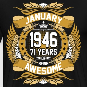 January 1946 71 Years Of Being Awesome T-Shirts - Men's Premium T-Shirt