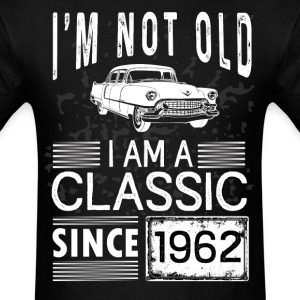 I'm not old I'm a classic since 1962 T-Shirts - Men's T-Shirt