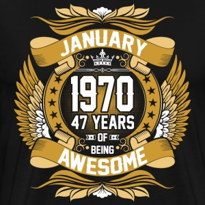 January 1970 47 Years Of Being Awesome T-Shirts - Men's Premium T-Shirt