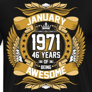 January 1971 46 Years Of Being Awesome T-Shirts - Men's Premium T-Shirt