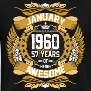 January 1960 57 Years Of Being Awesome T-Shirts - Men's Premium T-Shirt