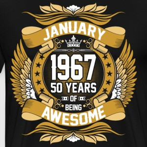 January 1967 50 Years Of Being Awesome T-Shirts - Men's Premium T-Shirt