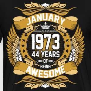 January 1973 44 Years Of Being Awesome T-Shirts - Men's Premium T-Shirt