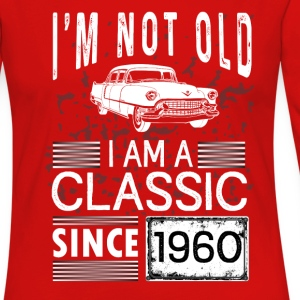 I'm not old I'm a classic since 1960 Long Sleeve Shirts - Women's Premium Long Sleeve T-Shirt