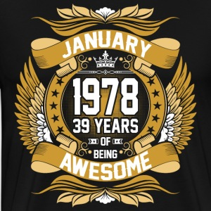 January 1978 39 Years Of Being Awesome T-Shirts - Men's Premium T-Shirt
