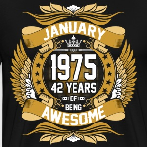 anuary 1975 42 Years Of Being Awesome T-Shirts - Men's Premium T-Shirt