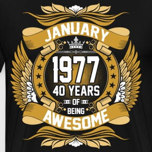 anuary 1977 40 Years Of Being Awesome T-Shirts - Men's Premium T-Shirt