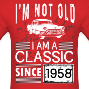 I'm not old I'm a classic since 1958 T-Shirts - Men's T-Shirt