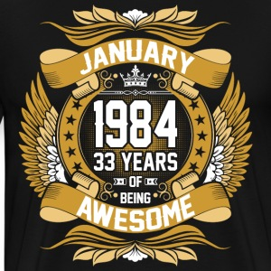 January 1984 33 Years Of Being Awesome T-Shirts - Men's Premium T-Shirt