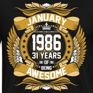 January 1986 31 Years Of Being Awesome T-Shirts - Men's Premium T-Shirt