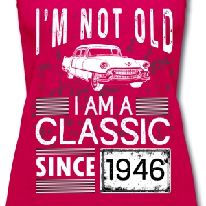 I'm not old I'm a classic since 1946 Tanks - Women's Premium Tank Top