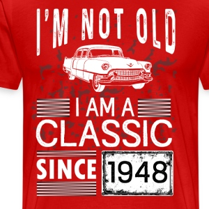 I'm not old I'm a classic since 1948 T-Shirts - Men's Premium T-Shirt