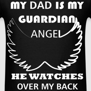 Dad - My dad is my guardian angel he watches over  - Men's T-Shirt