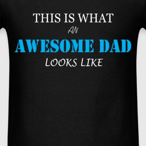Dad - This is what an awesome dad looks like - Men's T-Shirt
