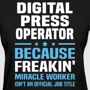 Digital Press Operator - Women's T-Shirt