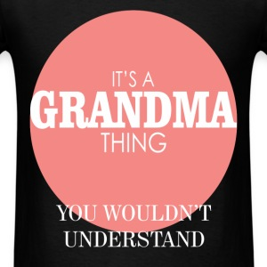 Grandma - It's a Grandma thing you wouldn`t unders - Men's T-Shirt