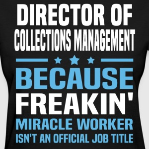 Director of Collections Management - Women's T-Shirt