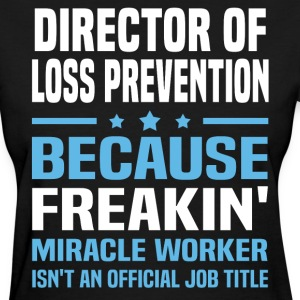 Director of Loss Prevention - Women's T-Shirt