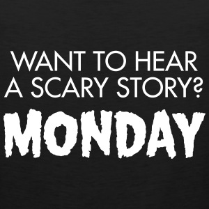 Want To Hear A Scary Story? Monday Sportswear - Men's Premium Tank