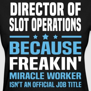Director of Slot Operations - Women's T-Shirt