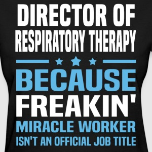 Director of Respiratory Therapy - Women's T-Shirt