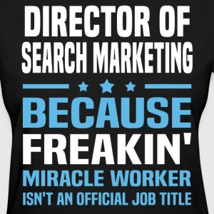Director of Search Marketing - Women's T-Shirt