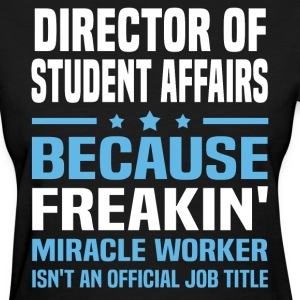 Director Of Student Affairs - Women's T-Shirt