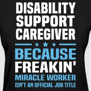 Disability Support Caregiver - Women's T-Shirt