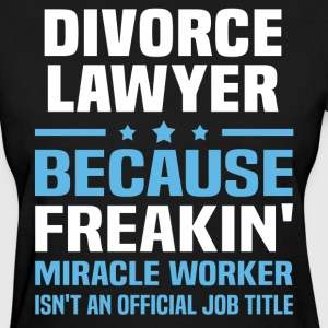 Divorce Lawyer - Women's T-Shirt