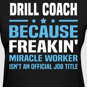 Drill Coach - Women's T-Shirt