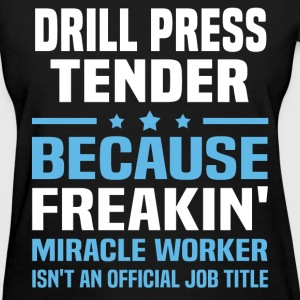Drill Press Tender - Women's T-Shirt