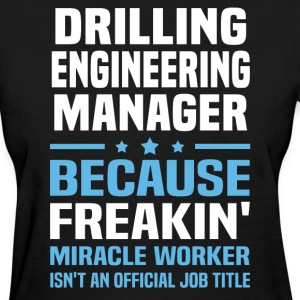 Drilling Engineering Manager - Women's T-Shirt